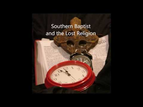 Southern Baptist and the Lost Religion  - Roger Hill