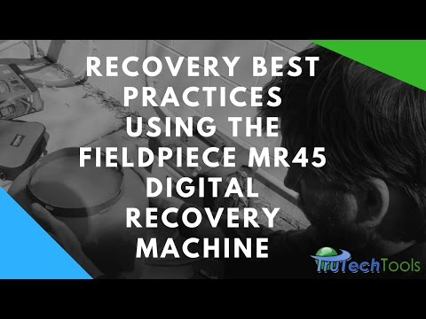 Recovery Best Practices W/ The Fieldpiece MR45 Digital Recovery Machine