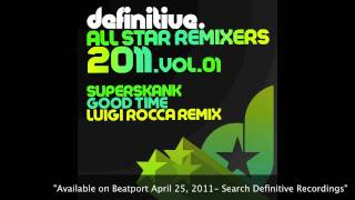 """Good Time (Luigi Rocca Remix)"" - Definitive Recordings"