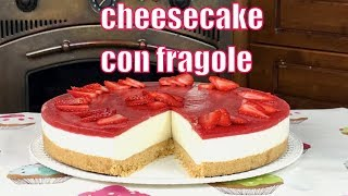 Cheesecake con fragole - Strawberries cheesecake
