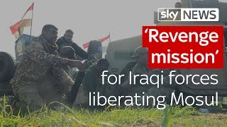 'Revenge mission' for Iraqi forces liberating Mosul from Islamic State