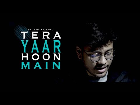 Download Lagu  Tera Yaar Hoon Main | Sonu Ke Titu Ki Sweety | Arijit Singh | Unplugged Cover | Arjit Agarwal Mp3 Free