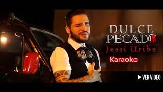 Dulce Pecado - Jessi Uribe - Karaoke