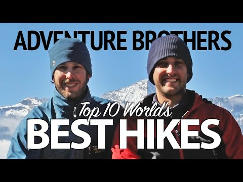 Top 10 Best Hikes in the World Adventure Brothers