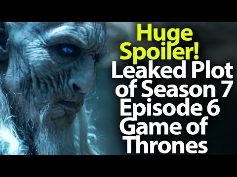 New Huge Spoiler! The Leaked Plot of Season 7 Episode 6. Game of Thrones