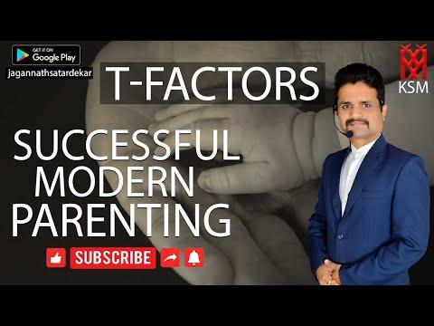 Art of Successful Modern parenting-T factors
