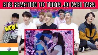 BTS Reaction To Bollywood songs    Toota Jo Kabhi Tara    BTS REACTION TO INDIAN SONGS    bts india
