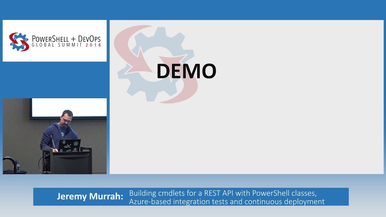 Building cmdlets for a REST API with PowerShell classes, Azure-based     by  Jeremy Murrah