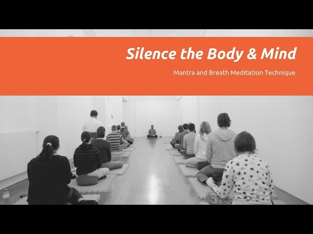 Mantra and Breath Meditation Technique to Silence the Mind and Body