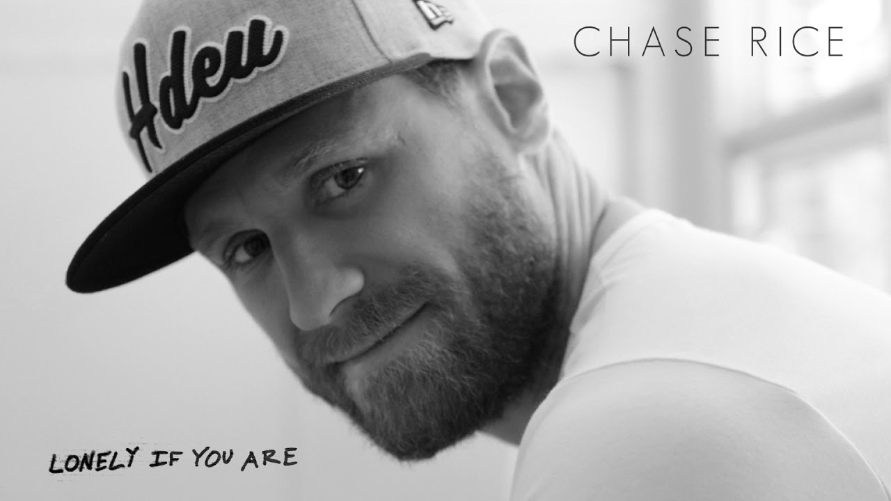 Chase Rice Lonely If You Are Official Audio Youtube