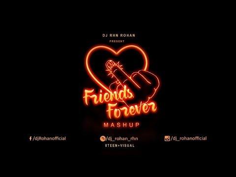 FRIENDS FOREVER (MASHUP) - DJ RHN ROHAN