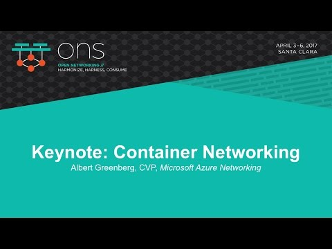 Keynote: Container Networking - Albert Greenberg, CVP, Microsoft Azure Networking