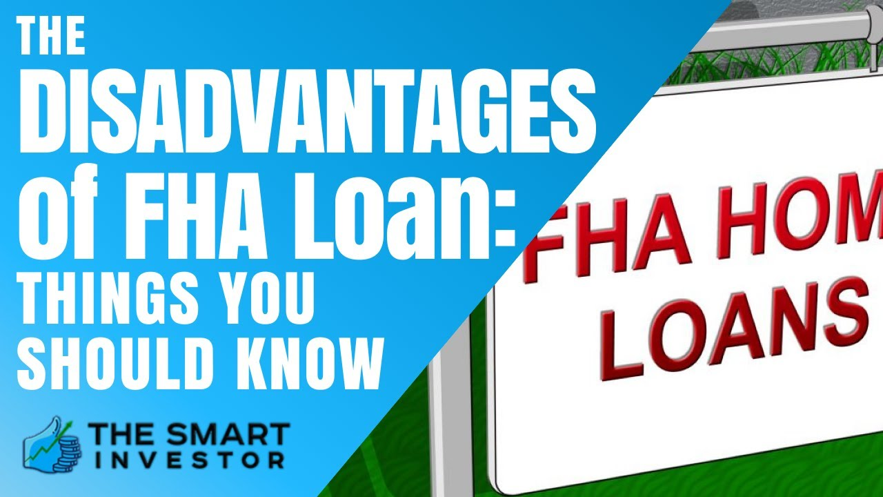 The Disadvantages Of Fha Loan Youtube