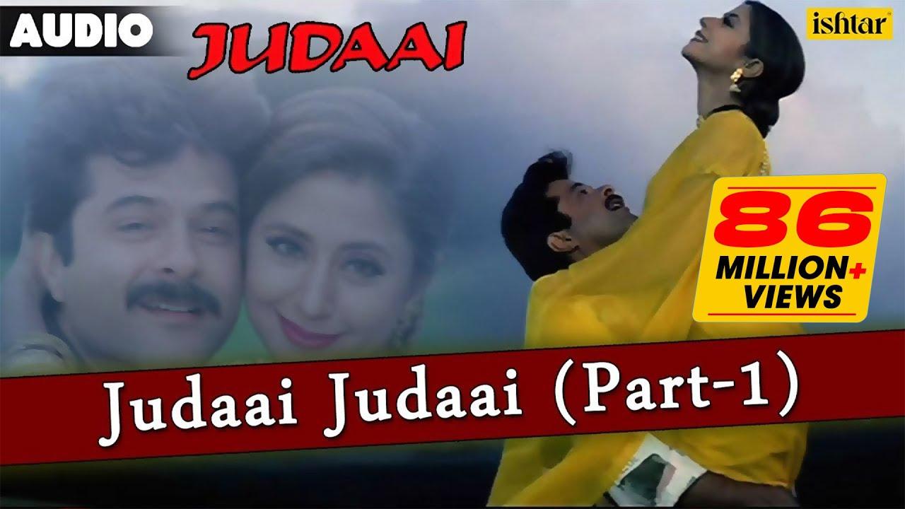 Download Judaai : Judaai Judaai-Part 1 Full Lyrical Audio Song | Anil Kapoor, Urmila Matondkar & Sridevi |