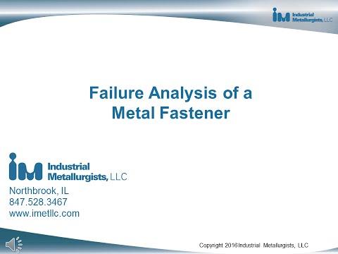 Failure Analysis of a Metal Fastener