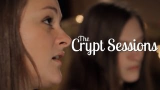 The Staves - Pay Us No Mind // The Crypt Sessions
