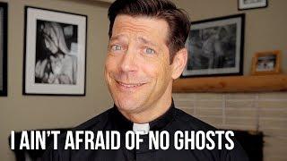 I Ain't Afraid of No Ghosts!