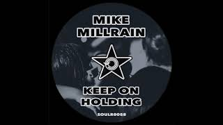Mike Millrain - Keep On Holding (Edit) SOULR0058
