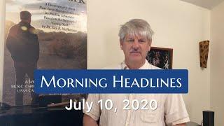 Morning Headlines: July 10, 2020