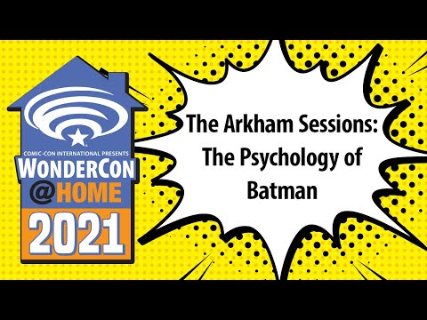 The Arkham Sessions: The Psychology of Batman   WonderCon@Home 2021
