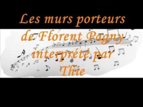 Les murs porteurs de florent pagny interpr t par thierry youtube - Youtube les murs porteurs ...