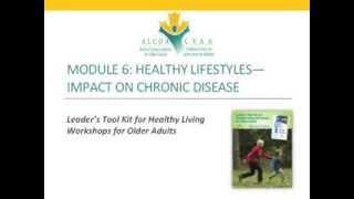 Leader's tool kit module 6 -- healthy lifestyles impact on chronic diseases