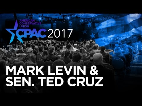 CPAC 2017 - Mark Levin and Sen. Ted Cruz