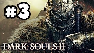 Dark Souls 2 Walkthrough PART 3 - Hey Firebomber!! Let's Play Gameplay Playthrough (360/PS3/PC HD)