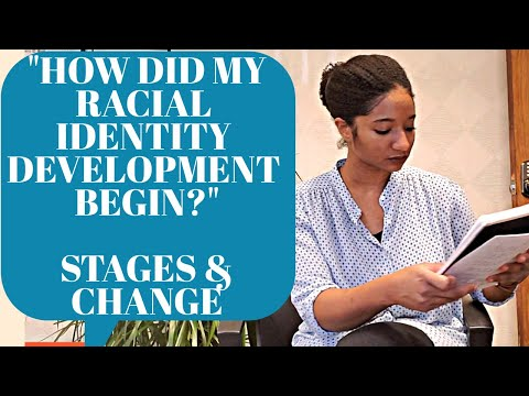 """How Did My Racial Identity Development Begin:"" Stages & Changes 
