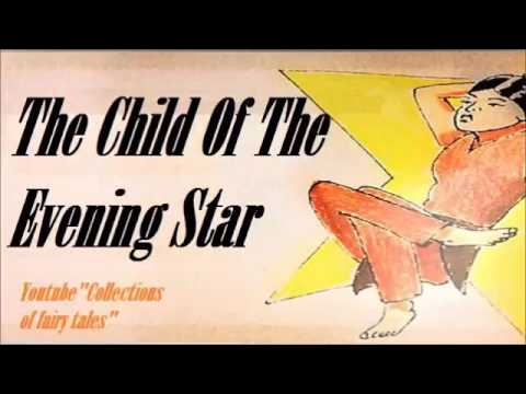 The Child Of The Evening Star — William Trowbridge LARNED and Henry R. SCHOOLCRAFT