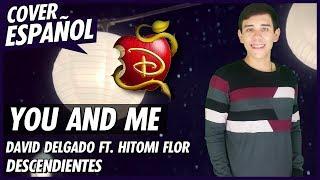 Descendientes 2 - You and Me (Español) ft. HitomiFlor