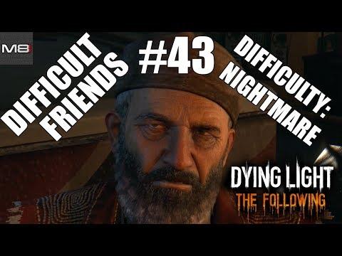 Dying Light - pt. 43 -  broken hands - Difficult Friends