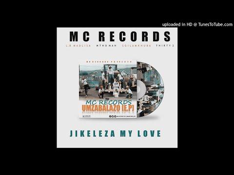 01 - Mc Records KZN - Jikeleza My Love