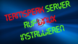★Teamspeak 3 Server auf Linux vServer installieren★ | Tutorial | [German | Deutsch ]