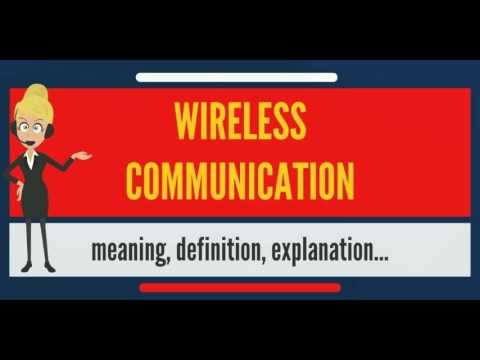 What is WIRELESS COMMUNICATION? What does WIRELESS COMMUNICATION mean?