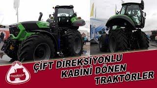 Traktörlerin Geldiği Son Nokta | Çift Direksiyonlu ve Kabini Dönen Traktörler
