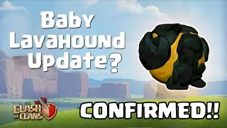 New troops Baby lavahound clash of clans update confirmed?