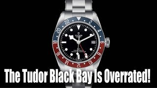 The Tudor Black Bay Is Overrated!