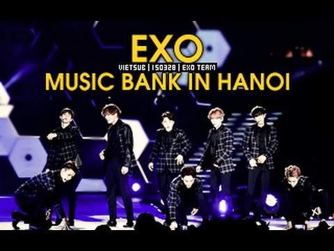 [Vietsub] 150408 Music Bank in Hanoi EXO Cut [EXO Team]