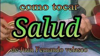 como tocar SALUD de juan fernando velasco en guitarra (Adrian Mercado)