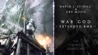 War God [Extended RMX] - David J. St-Hill & GRV Music