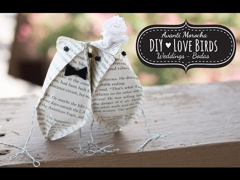 DIY Paper Love Birds - Pajaritos Enamorados ( Weddings - Bodas - Valentine's - San Valentin)