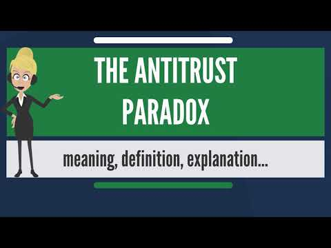 What is THE ANTITRUST PARADOX? What does THE ANTITRUST PARADOX mean?
