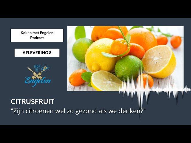 #8 Zijn citroenen wel zo gezond als we denken? | Koken met Engelen