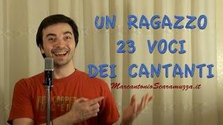 Un ragazzo 23 voci  dei  cantanti - Marcantonio Scaramuzza