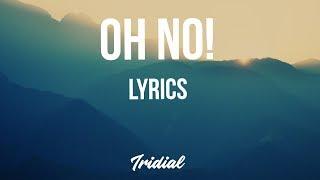 Rejjie Snow - Oh No! (Lyrics)
