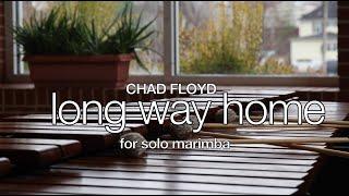 long way home, marimba solo by Chad Floyd