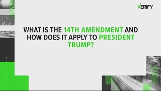 Verify: Here's What You Need To Know About The 14th Amendment
