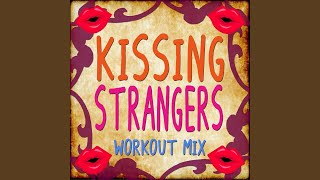Скачать Kissing Strangers Workout Mix