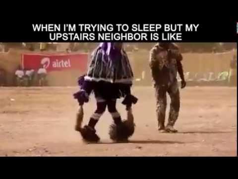 When I'm trying to sleep but my upstairs neighbor is like